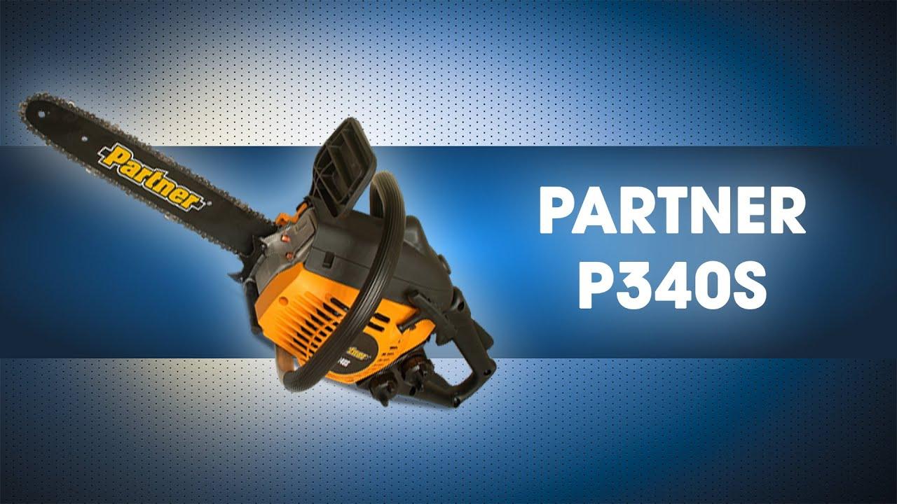 Бензопила partner p340s: обзор, характеристики, отзывы, инструкция