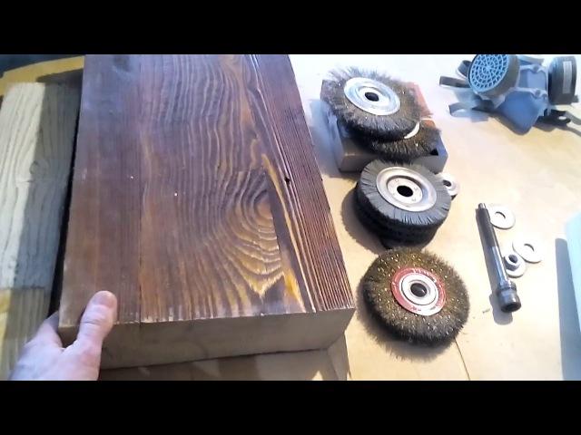 Браширование древесины - тонкости технологии